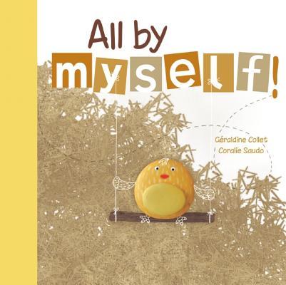 All by Myself! By Collet, Geraldine/ Saudo, Coralie (ILT)